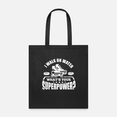 Water Goalkeeper Ice Hockey I Walk On Water What's Your Superpower? - Tote Bag