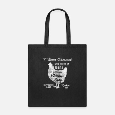 Dream Chicken Lady I Never Dreamed - Tote Bag