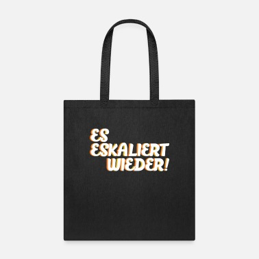 Raver IT ESCALATES AGAIN - Tote Bag