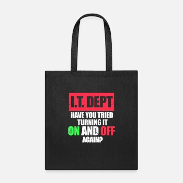 Code I.T. Dept Have You Tried Turning It On And Off - Tote Bag