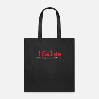 Technology False It's Funny Because It's True Programmer - Tote Bag