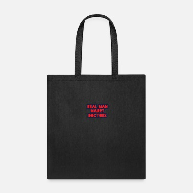 Real Man Marry Real Man Marry Doctors Gift - Tote Bag
