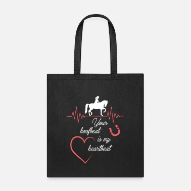 Dressage Your hoofbeat is my heartbeat - Tote Bag