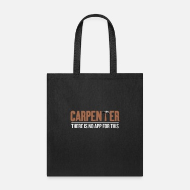 Carpentry There is no app for carpenter - Tote Bag