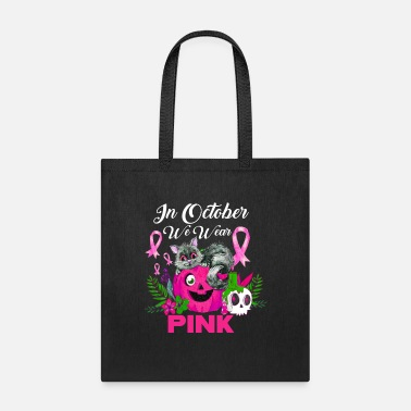 Wear In October We Wear Pink Pumpkin Breast Cancer Blac - Tote Bag