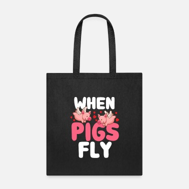 Hog When Pigs Fly - Tote Bag