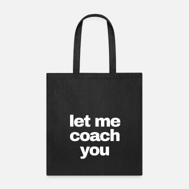 Let me coach you-white - Tote Bag
