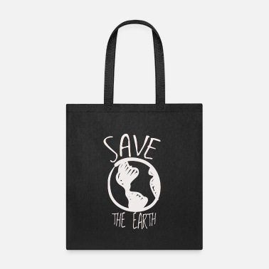 save the Earth gift fun Planet - Tote Bag