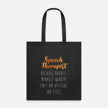 Speech Therapist Badass Miracle Worker - Tote Bag