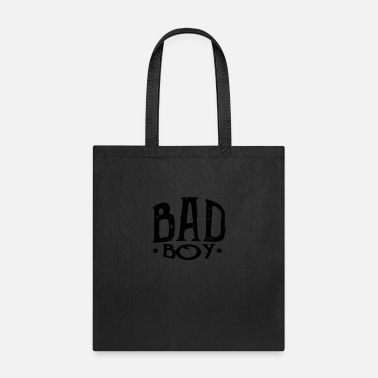 Bad Boy bad boy - Tote Bag