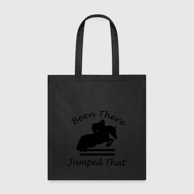 Been There, Jumped That - Tote Bag