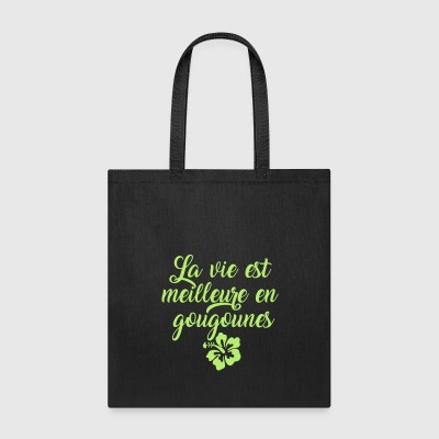 Life is better in flip flops in french - Tote Bag