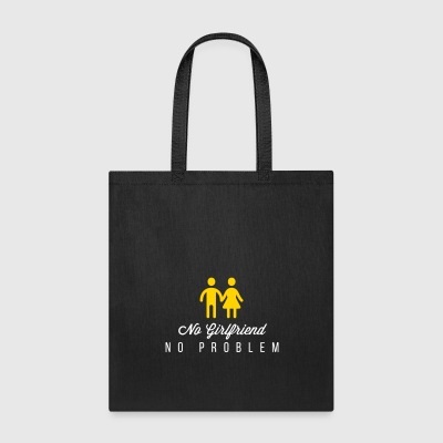 No Girlfriend. No Problem. - Tote Bag
