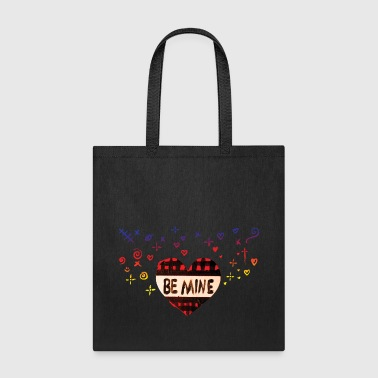 BE MINE VALENTINE - Tote Bag
