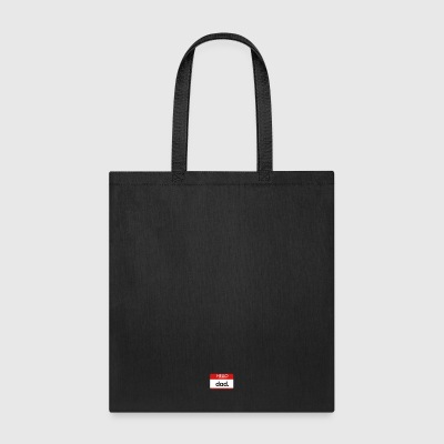 HELLO my name is dad - Tote Bag