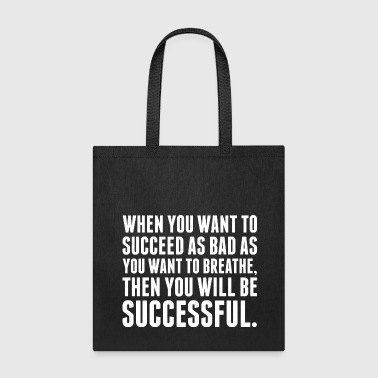 You Will Be Successful - Tote Bag