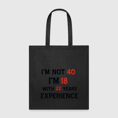 Funny 40th year old designs - Tote Bag