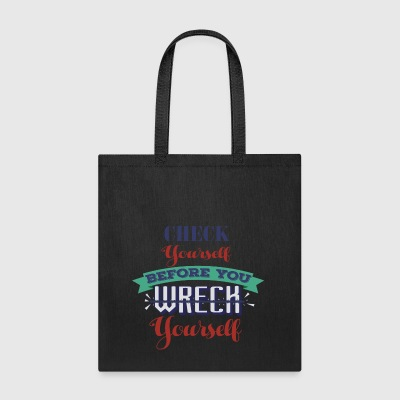 Check yourself - Tote Bag