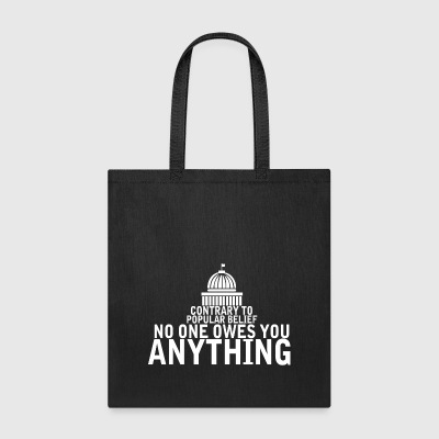Contrary To Popular Belief No One Owes You Anythi - Tote Bag