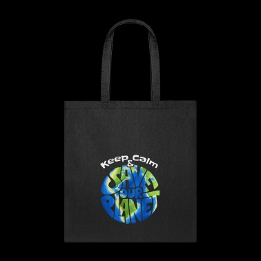 keep calm and save our planet funny earth day gift - Tote Bag