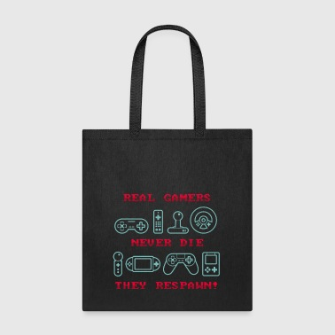 Real Gamers Never Die They Respawn Gift - Tote Bag