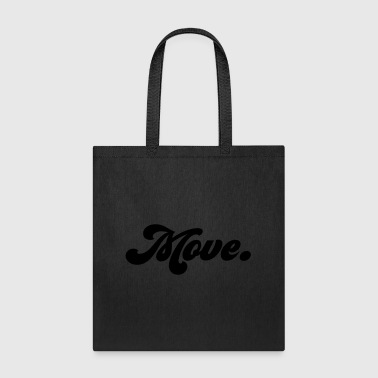 move - Tote Bag