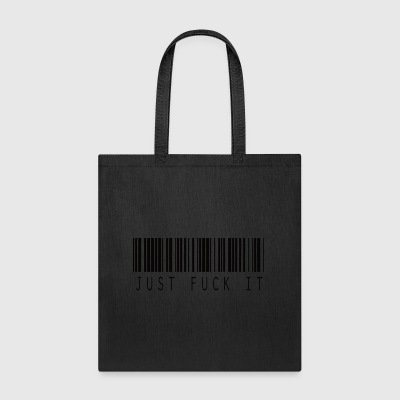JUST FUCK IT BARCODE - Tote Bag