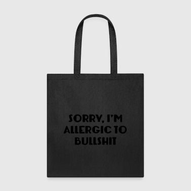 allergic to bullshit - Tote Bag