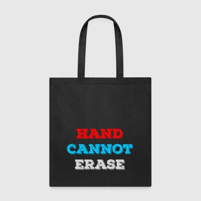 Hand Cannot Erase - Tote Bag