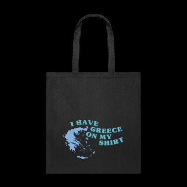 I HAVE GREECE ON MY SHIRT - Tote Bag