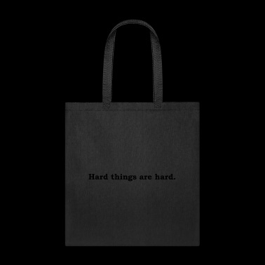 Hard things are hard - Tote Bag