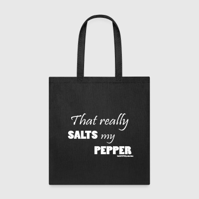 That really SALTS my PEPPER-white - Tote Bag