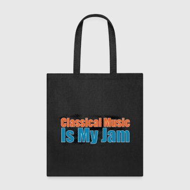 Classical Music is my Jam - Tote Bag