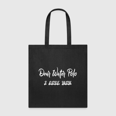 Dear Water Polo I Love You - Tote Bag