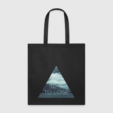 NO TIME TO LOSE - Tote Bag