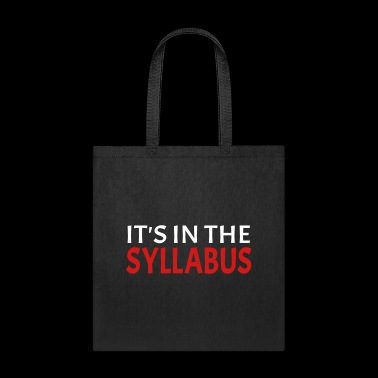 Syllabus - IT'S IN THE SYLLABUS - Tote Bag