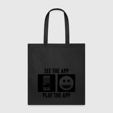 See the App Play the App - Tote Bag