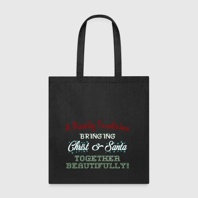 Family Tradition Bring Santa Together Beautifully - Tote Bag