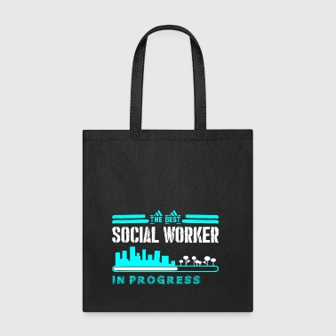 The Best Social Worker In Progress - Tote Bag