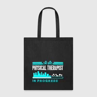 The Best Physical Therapist In Progress - Tote Bag