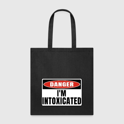 Danger im Intoxicated - Tote Bag