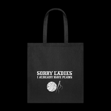 Sorry Ladies I Already Have Plans Crocheting - Tote Bag