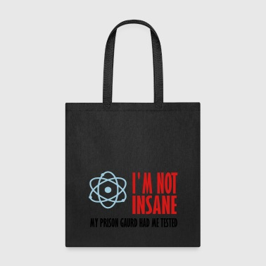 my prison guard had me tested - Tote Bag