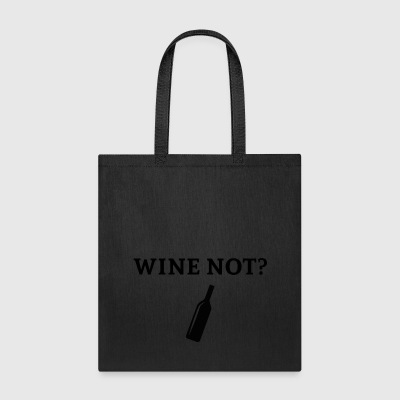 Wine T-Shirt - Wine not?Wine lovers clothes n more - Tote Bag