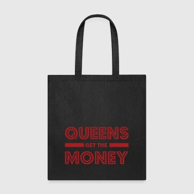 Queens get the money - Hip hop Quotales - Tote Bag