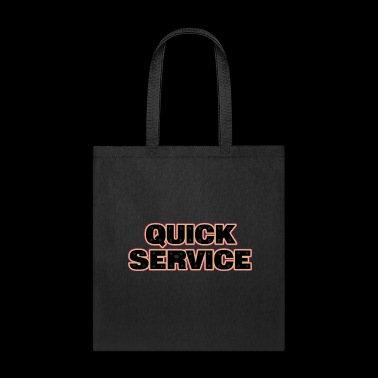 Quick Service Business Customer Service Shirts - Tote Bag