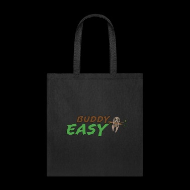 Easy buddy , funny gift idea, sloth - Tote Bag