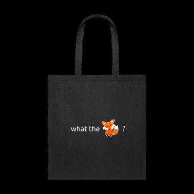 what the fox - Tote Bag