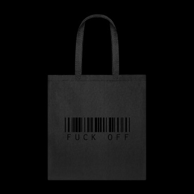 funny Bar code Text Fuck Off quote saying - Tote Bag