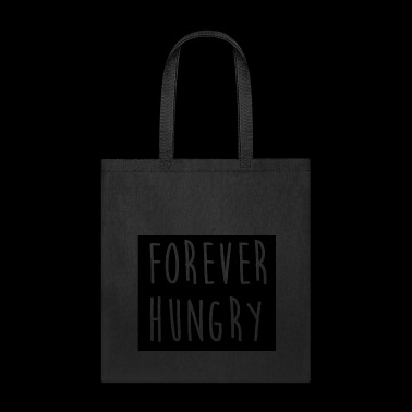 Forever hungry 3 - Tote Bag